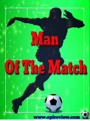 EPL Review Man of The Match